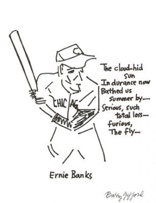 """Photograph of Barry Gifford's drawing with poem """"Ernie Banks."""" Artwork is a drawing of Chicago player Ernie Banks with a poem written beside him."""